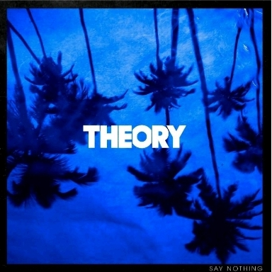 Say Nothing Album Art - Theory Of A Deadman